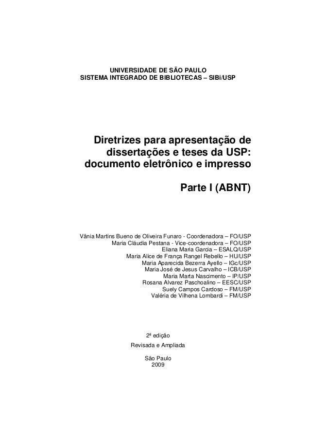 UNIVERSIDADE DE SÃO PAULO SISTEMA INTEGRADO DE BIBLIOTECAS – SIBi/USP Diretrizes para apresentação de dissertações e teses...