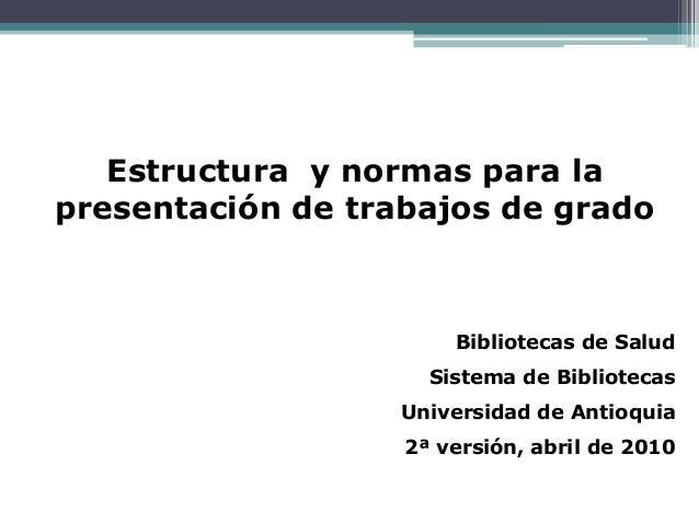 Estructura y normas para la presentación de trabajos de grado  Bibliotecas de Salud  Sistema de Bibliotecas Universidad de...