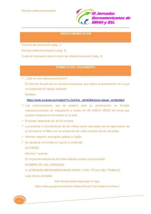 Normas videocomunicación  VIDEOCOMUNICACIÓN  Formato del documento (pág. 1) Normas videocomunicación (pág. 3) Cuota de ins...