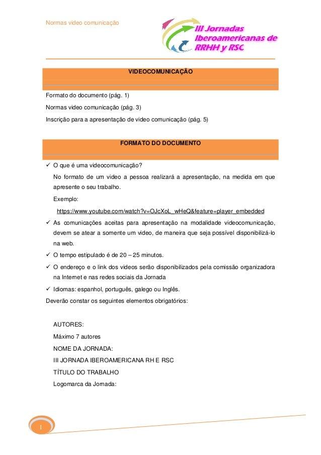 Normas video comunicação  VIDEOCOMUNICAÇÃO  Formato do documento (pág. 1) Normas video comunicação (pág. 3) Inscrição para...