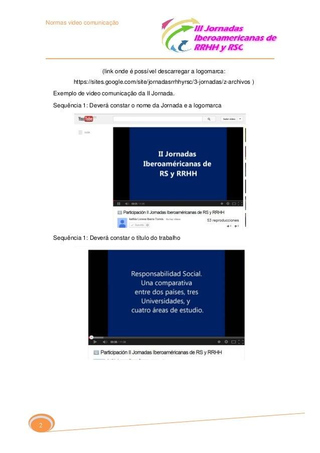 Normas video comunicação  (link onde é possível descarregar a logomarca: https://sites.google.com/site/jornadasrrhhyrsc/3-...