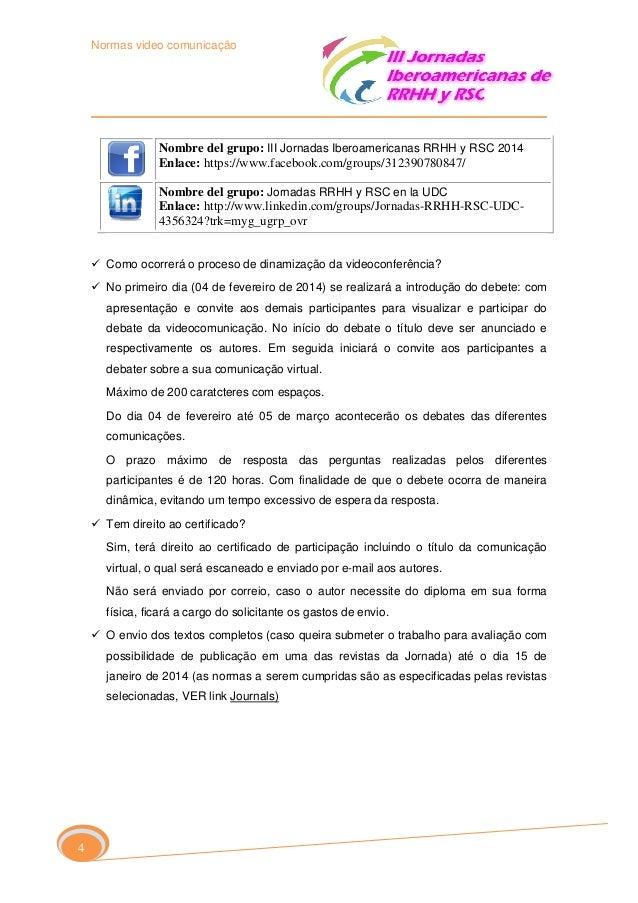 Normas video comunicação  Nombre del grupo: III Jornadas Iberoamericanas RRHH y RSC 2014 Enlace: https://www.facebook.com/...