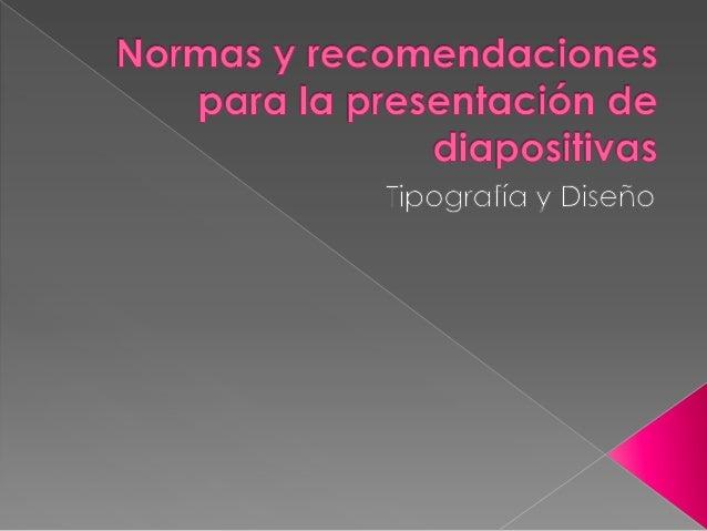 normas y recomendaciones para la presentaci u00f3n de diapositivas