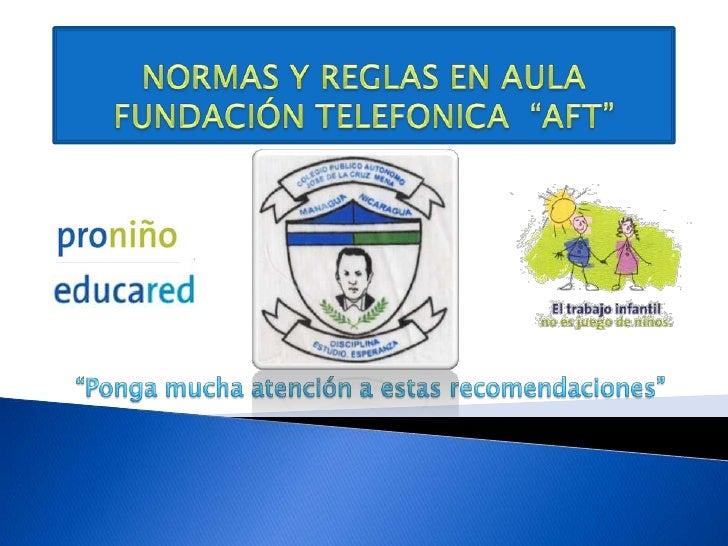 """NORMAS Y REGLAS EN AULA FUNDACIÓN TELEFONICA  """"AFT""""<br />""""Ponga mucha atención a estas recomendaciones""""<br />"""