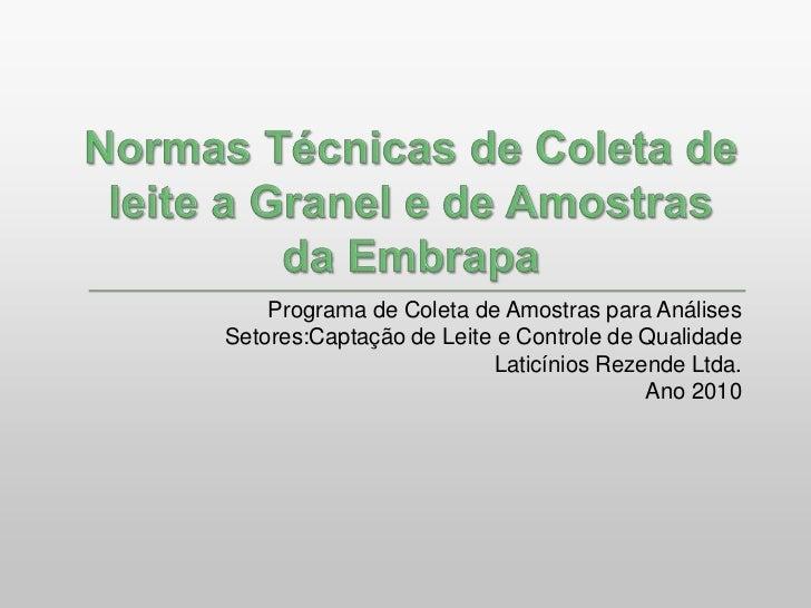 Normas Técnicas de Coleta de leite a Granel e de Amostras da Embrapa<br />Programa de Coleta de Amostras para Análises<br ...