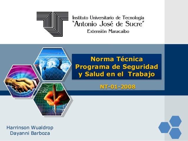LOGO Norma Técnica Programa de Seguridad y Salud en el Trabajo NT-01-2008 Harrinson Wualdrop Dayanni Barboza