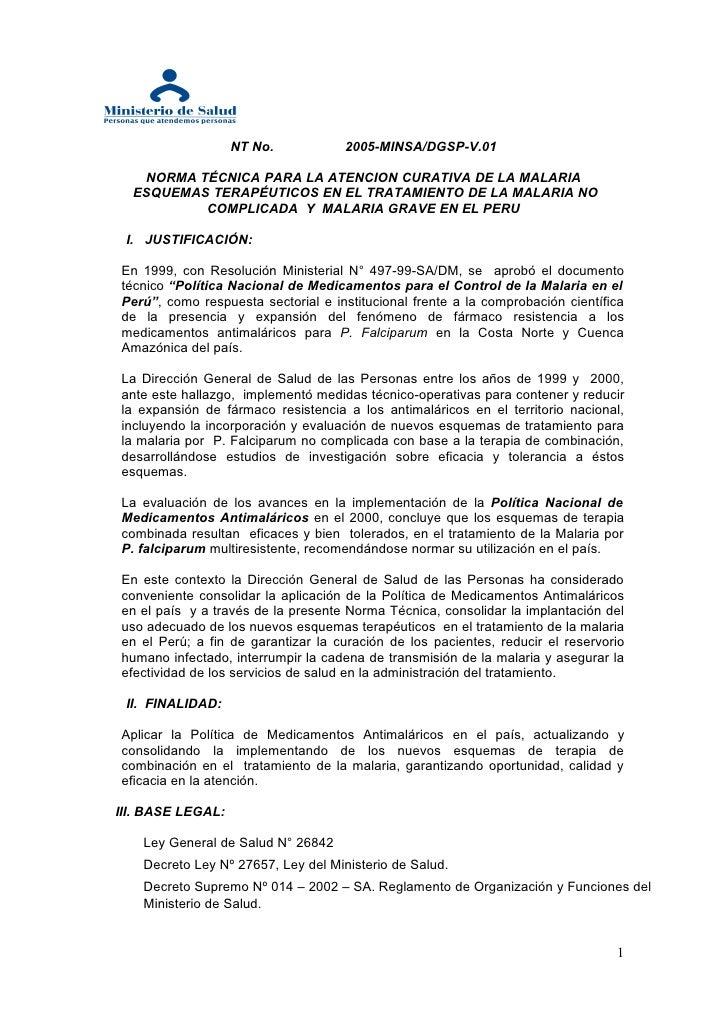 NT No.            2005-MINSA/DGSP-V.01     NORMA TÉCNICA PARA LA ATENCION CURATIVA DE LA MALARIA   ESQUEMAS TERAPÉUTICOS E...