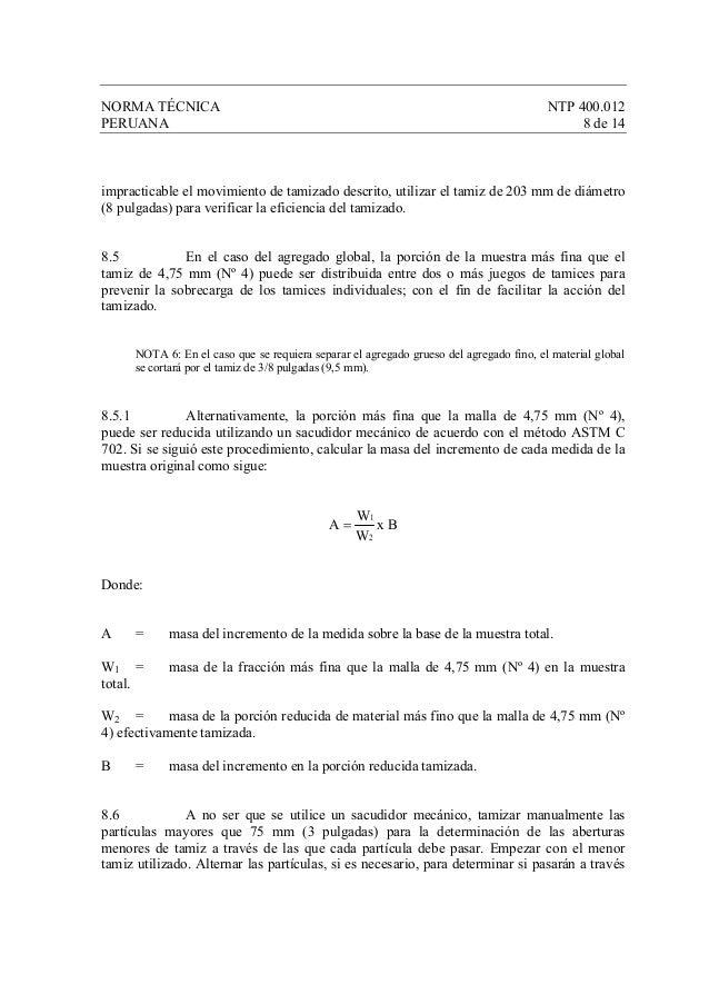 NORMA TÉCNICA NTP 400.012 PERUANA 8 de 14 impracticable el movimiento de tamizado descrito, utilizar el tamiz de 203 mm de...