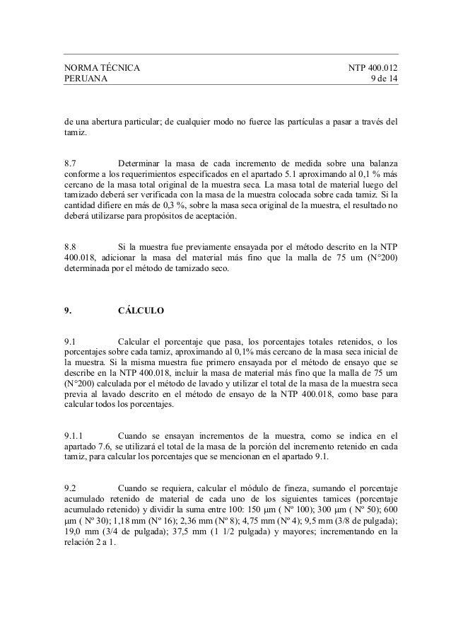 NORMA TÉCNICA NTP 400.012 PERUANA 9 de 14 de una abertura particular; de cualquier modo no fuerce las partículas a pasar a...