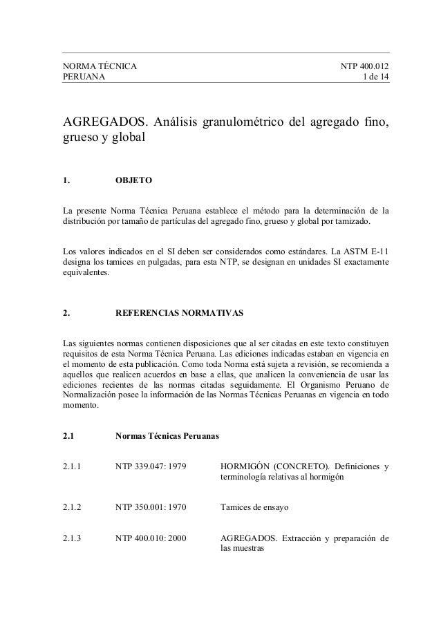NORMA TÉCNICA NTP 400.012 PERUANA 1 de 14 AGREGADOS. Análisis granulométrico del agregado fino, grueso y global 1. OBJETO ...