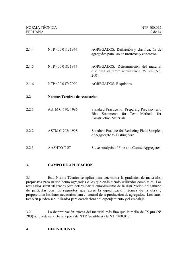 NORMA TÉCNICA NTP 400.012 PERUANA 2 de 14 2.1.4 NTP 400.011: 1976 AGREGADOS. Definición y clasificación de agregados para ...