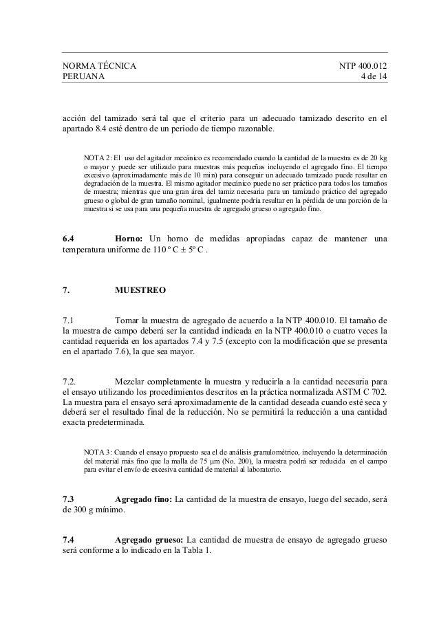 NORMA TÉCNICA NTP 400.012 PERUANA 4 de 14 acción del tamizado será tal que el criterio para un adecuado tamizado descrito ...