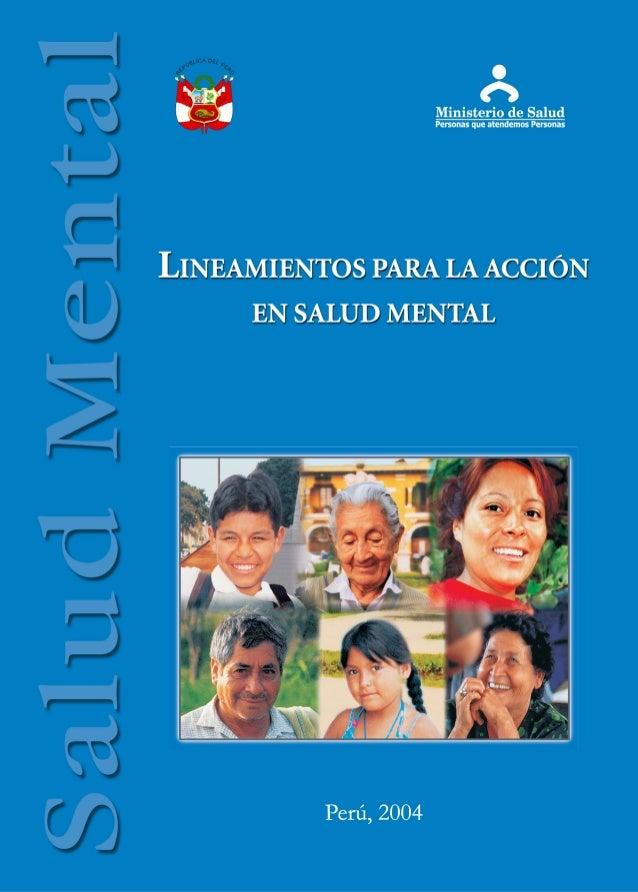 Lineamientos para la acción en salud mental Perú, 2004 DIRECCIÓN GENERAL DE PROMOCIÓN DE LA SALUD MINISTERIO DE SALUD