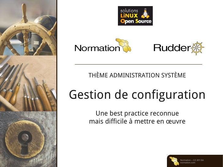 THÈME ADMINISTRATION SYSTÈMEGestion de configuration    Une best practice reconnue   mais difficile à mettre en œuvre     ...