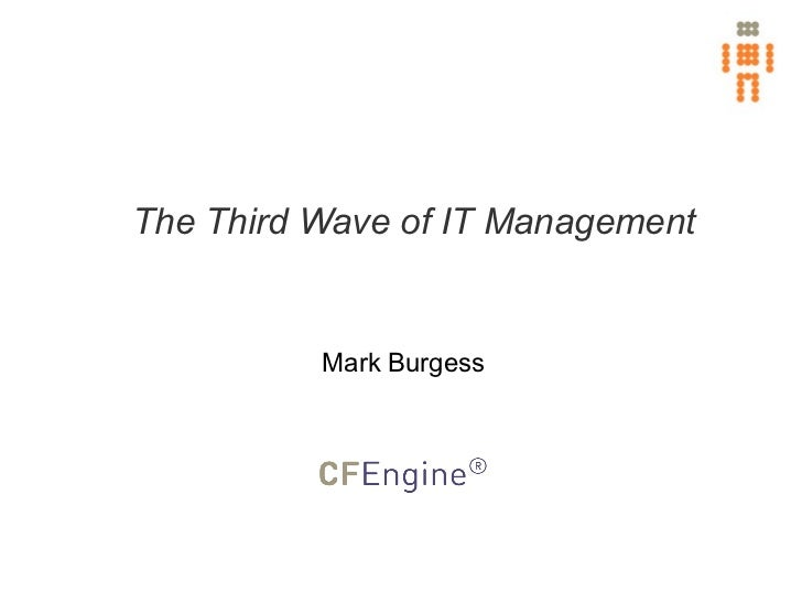 The Third Wave of IT Management          Mark Burgess