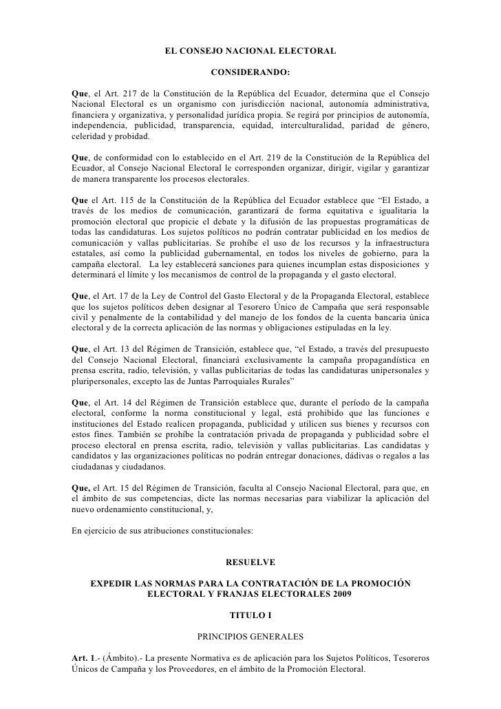 EL CONSEJO NACIONAL ELECTORAL                                        CONSIDERANDO:  Que, el Art. 217 de la Constitución de...