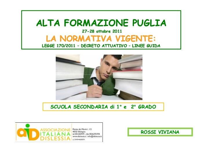 ALTA FORMAZIONE PUGLIA                 27-                 27-28 ottobre 2011  LA NORMATIVA VIGENTE: LEGGE 170/2011 – DECR...