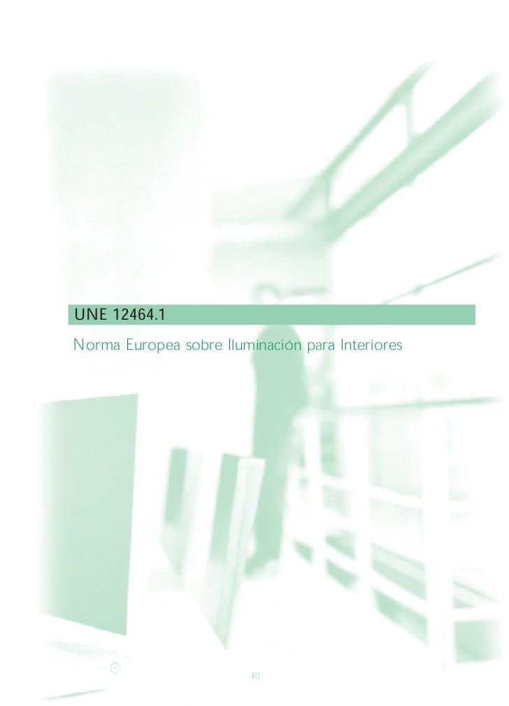 UNE 12464.1Norma Europea sobre Iluminación para Interiores                         40