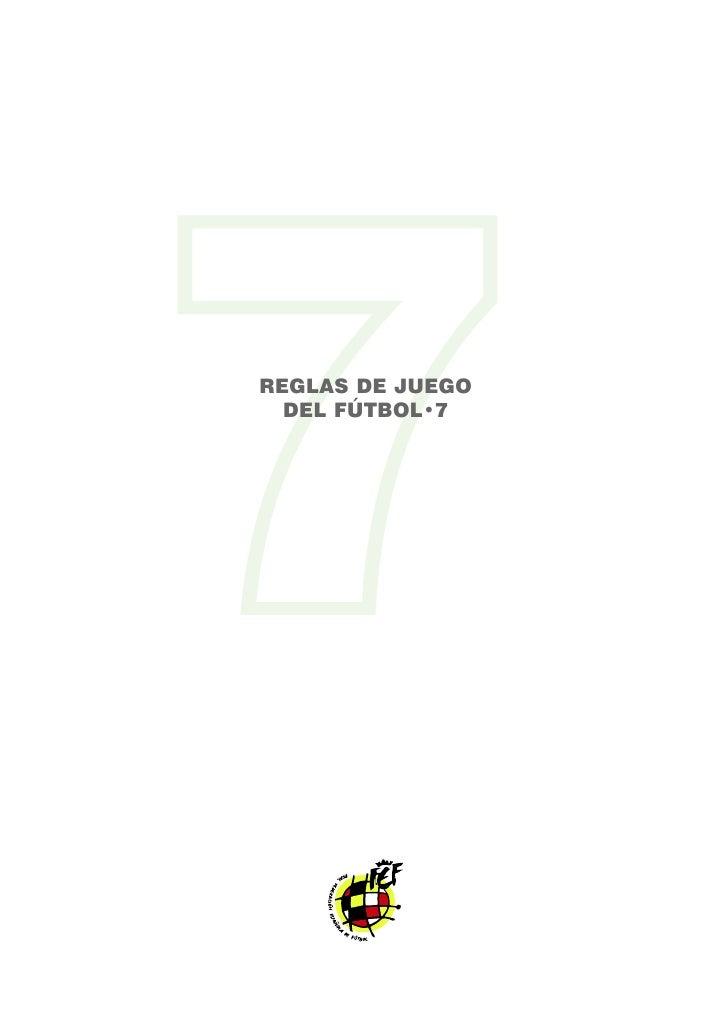 7 REGLAS DE JUEGO   DEL FÚTBOL•7