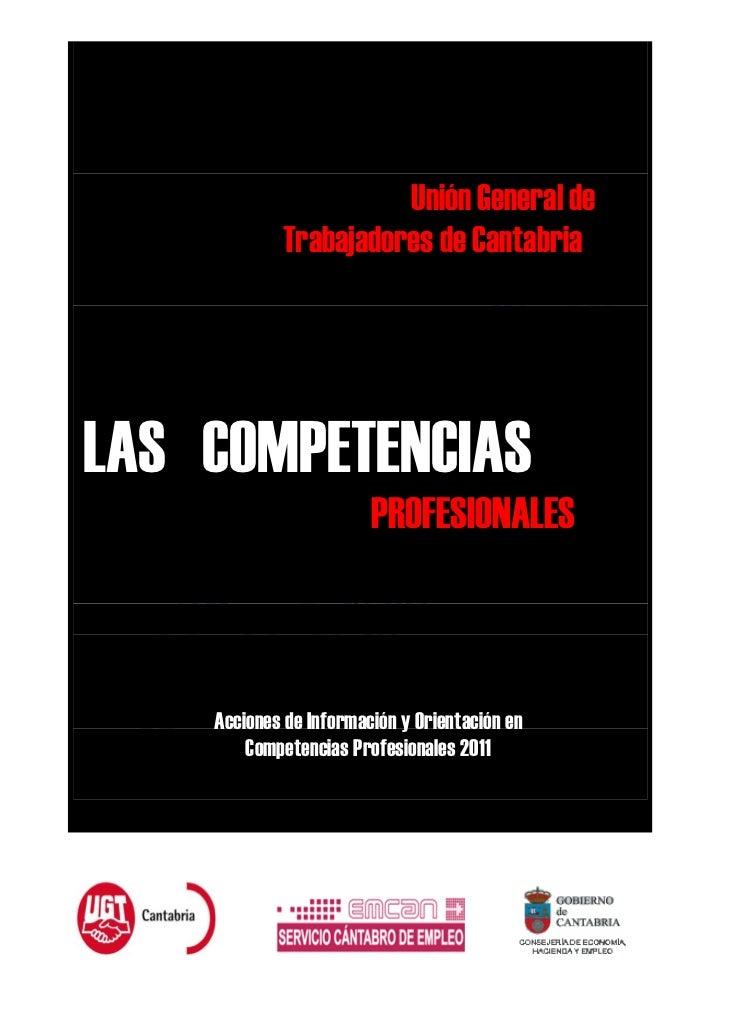 Unión General de            Trabajadores de CantabriaLAS COMPETENCIAS                        PROFESIONALES    Acciones de ...