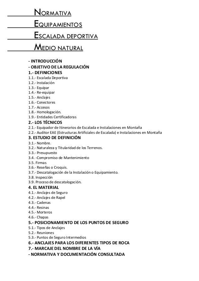 NORMATIVA EQUIPAMIENTOS ESCALADA DEPORTIVA MEDIO NATURAL - INTRODUCCIÓN - OBJETIVO DE LA REGULACIÓN 1.- DEFINICIONES 1.1.-...