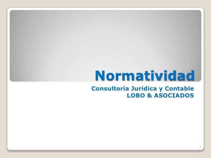 NormatividadConsultoría Jurídica y Contable          LOBO & ASOCIADOS                                  1