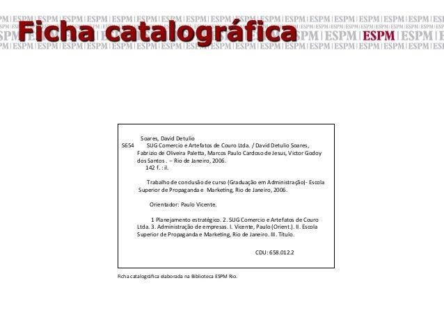 Ficha catalográfica                                                               Soares, David Detulio          S65...