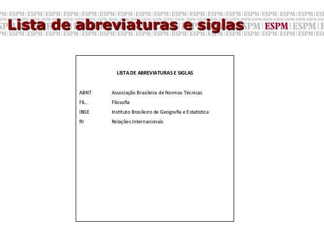 Lista de abreviaturas e siglas                        LISTA DE ABREVIATURAS E SIGLAS                    ABNT  ...