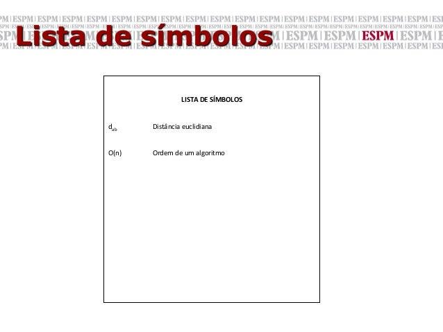 Lista de símbolos                            LISTA DE SÍMBOLOS              dab     Distância euclidiana    ...