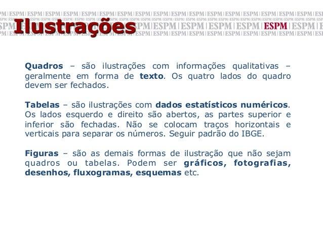 Ilustrações   Quadros – são ilustrações com informações qualitativas – geralmente em forma de texto. Os quatro lados do ...