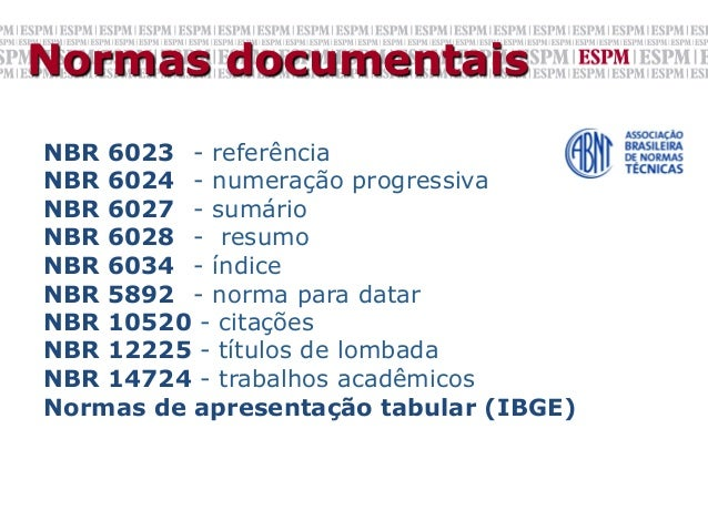 Normas documentaisNBR 6023 - referênciaNBR 6024 - numeração progressivaNBR 6027 - sumárioNBR 6028 - resumoNBR 6034 - índic...