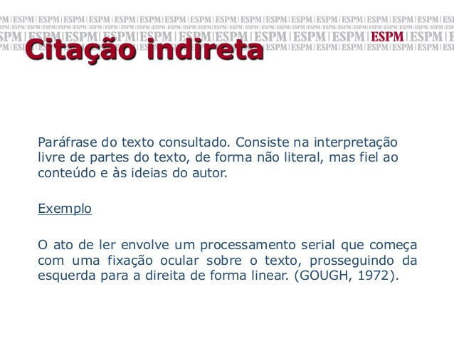 Citação indiretaParáfrase do texto consultado. Consiste na interpretaçãolivre de partes do texto, de forma não literal, ma...