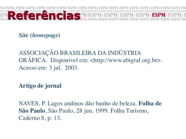 Referências Site (homepage)  ASSOCIAÇÃO BRASILEIRA DA INDÚSTRIA GRÁFICA. Disponível em: <http://www.abigraf.org.br>. Ace...