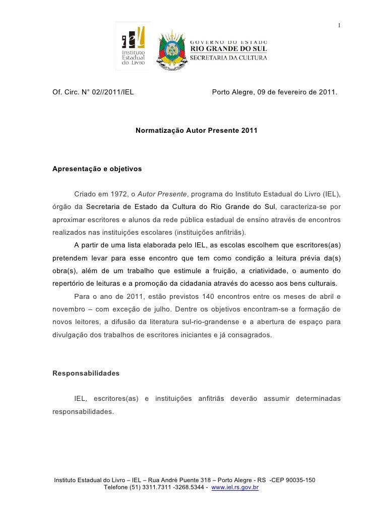 1Of. Circ. N° 02//2011/IEL                              Porto Alegre, 09 de fevereiro de 2011.                            ...