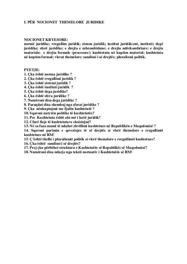 I. PËR NOCIONET THEMELORE JURIDIKENOCIONET KRYESORE:normë juridike; rregullim juridik; sistem juridik; institut juridik(en...