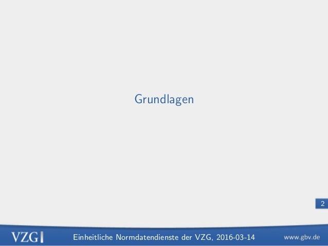 Einheitliche Normdatendienste der VZG Slide 2