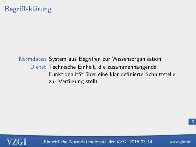 Einheitliche Normdatendienste der VZG Slide 3