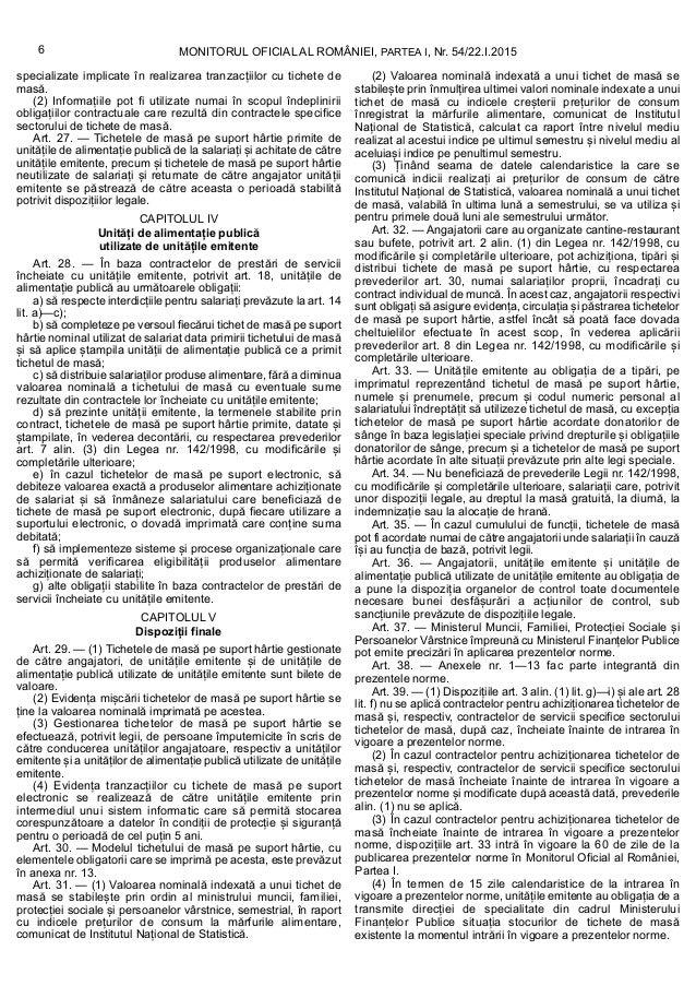 specializate implicate în realizarea tranzacțiilor cu tichete de masă. (2) Informațiile pot fi utilizate numai în scopul î...
