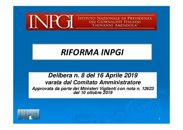 Delibera n. 8 del 16 Aprile 2019 varata dal Comitato Amministratore Approvata da parte dei Ministeri Vigilanti con nota n....
