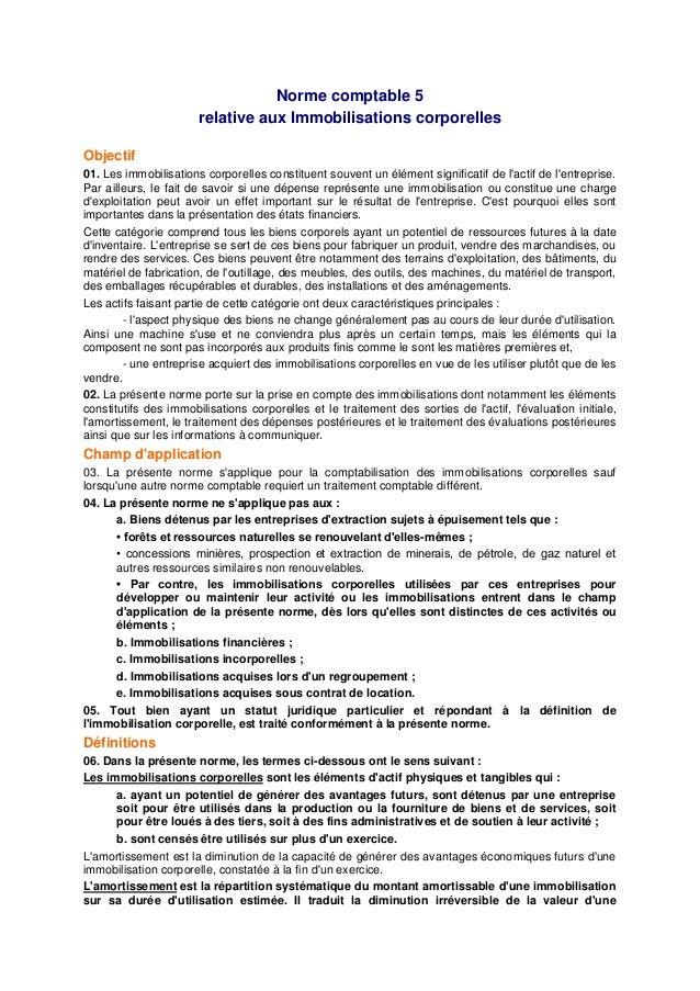 Norme comptable 5                       relative aux Immobilisations corporellesObjectif01. Les immobilisations corporelle...