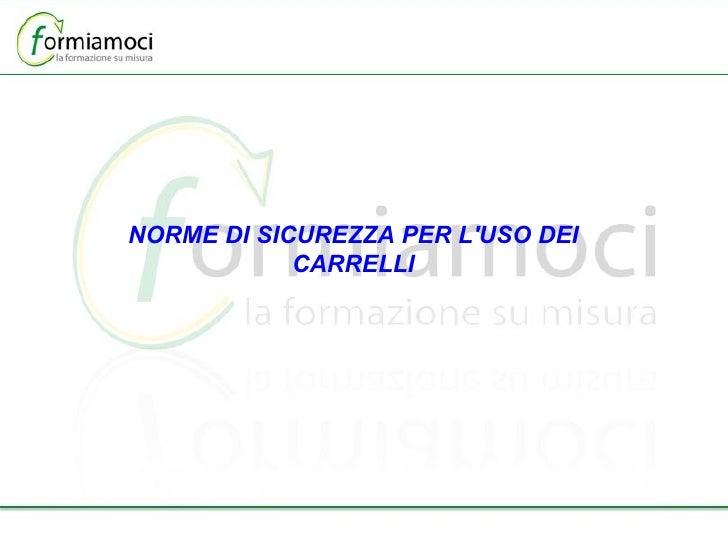 NORME DI SICUREZZA PER L'USO DEI CARRELLI