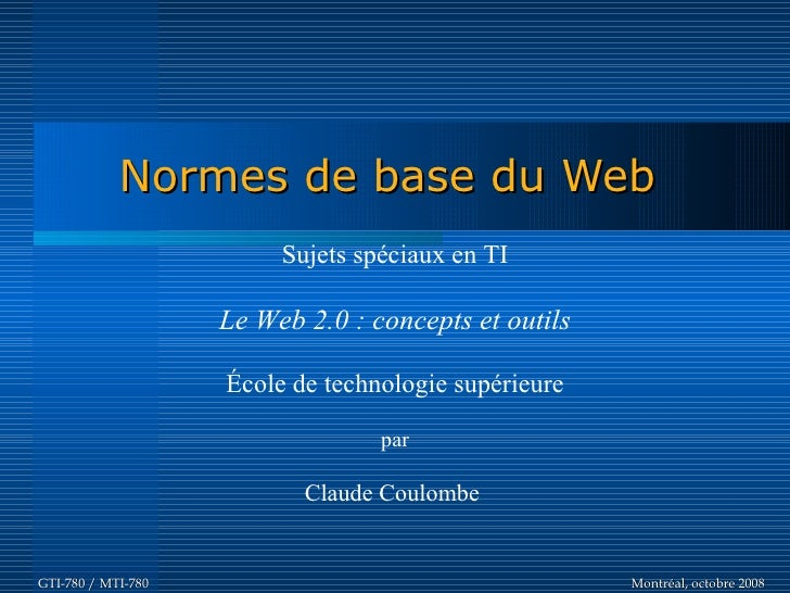 Normes de base du Web                          Sujets spéciaux en TI                      Le Web 2.0 : concepts et outils ...