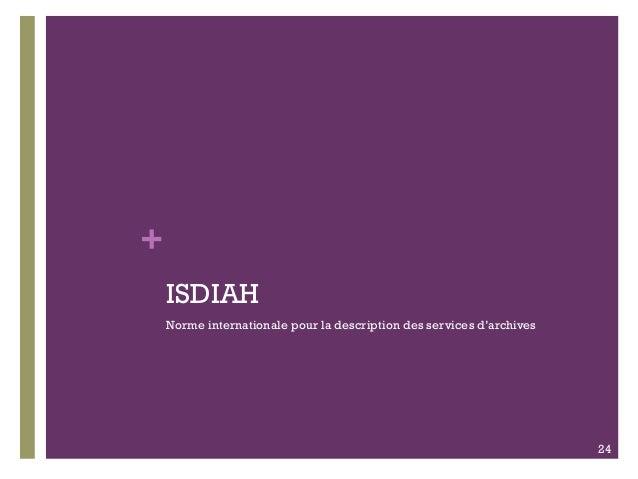 + ISDIAH Norme internationale pour la description des services d'archives 24
