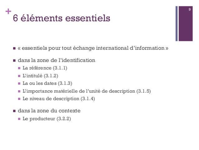 + 6 éléments essentiels  « essentiels pour tout échange international d'information »  dans la zone de l'identification ...