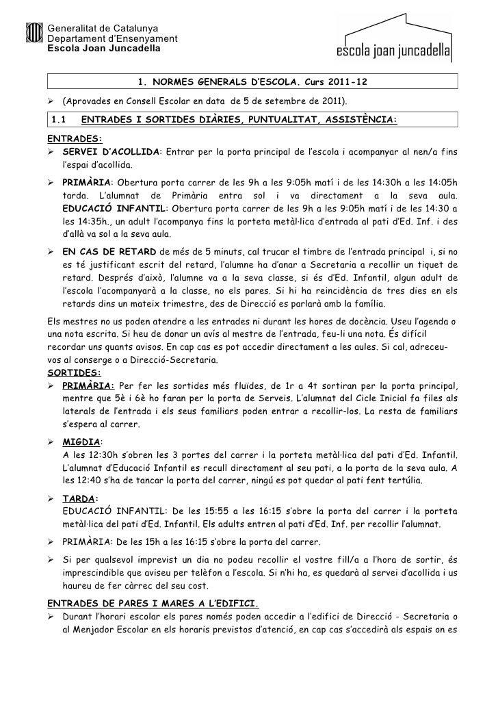 Generalitat de CatalunyaDepartament d'EnsenyamentEscola Joan Juncadella                      1. NORMES GENERALS D'ESCOLA. ...