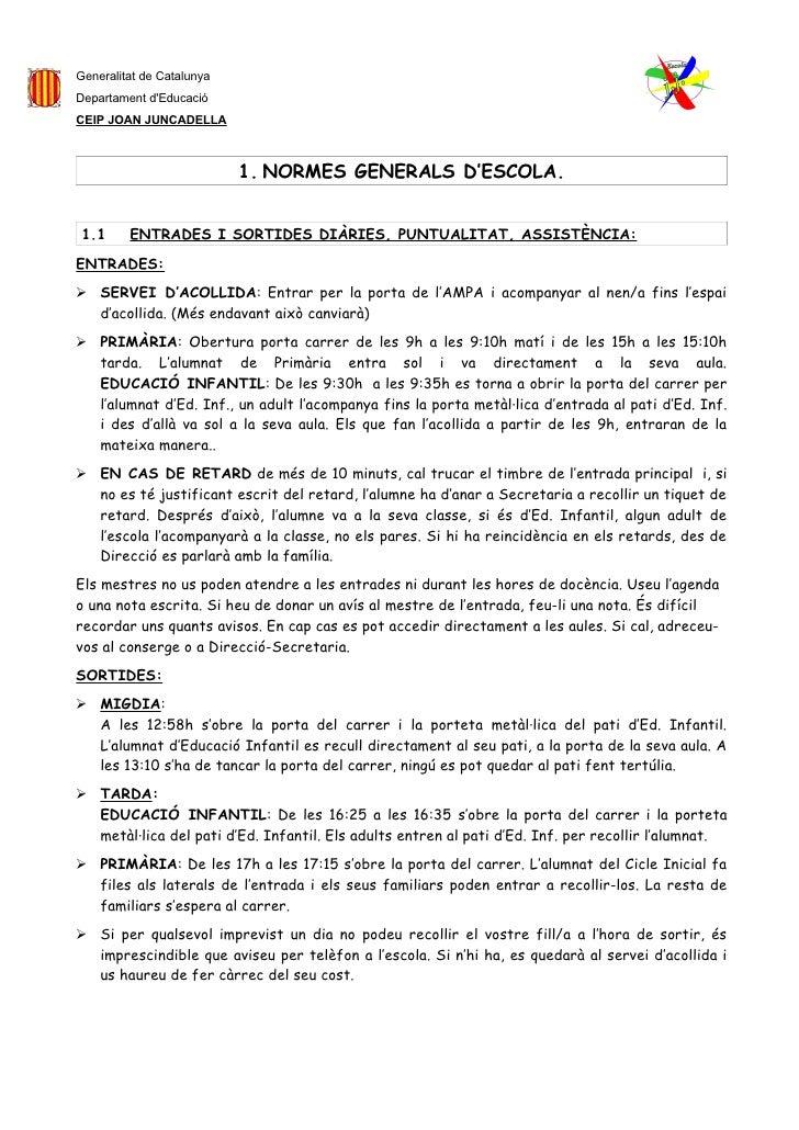 Generalitat de Catalunya Departament d'Educació CEIP JOAN JUNCADELLA                               1. NORMES GENERALS D'ES...