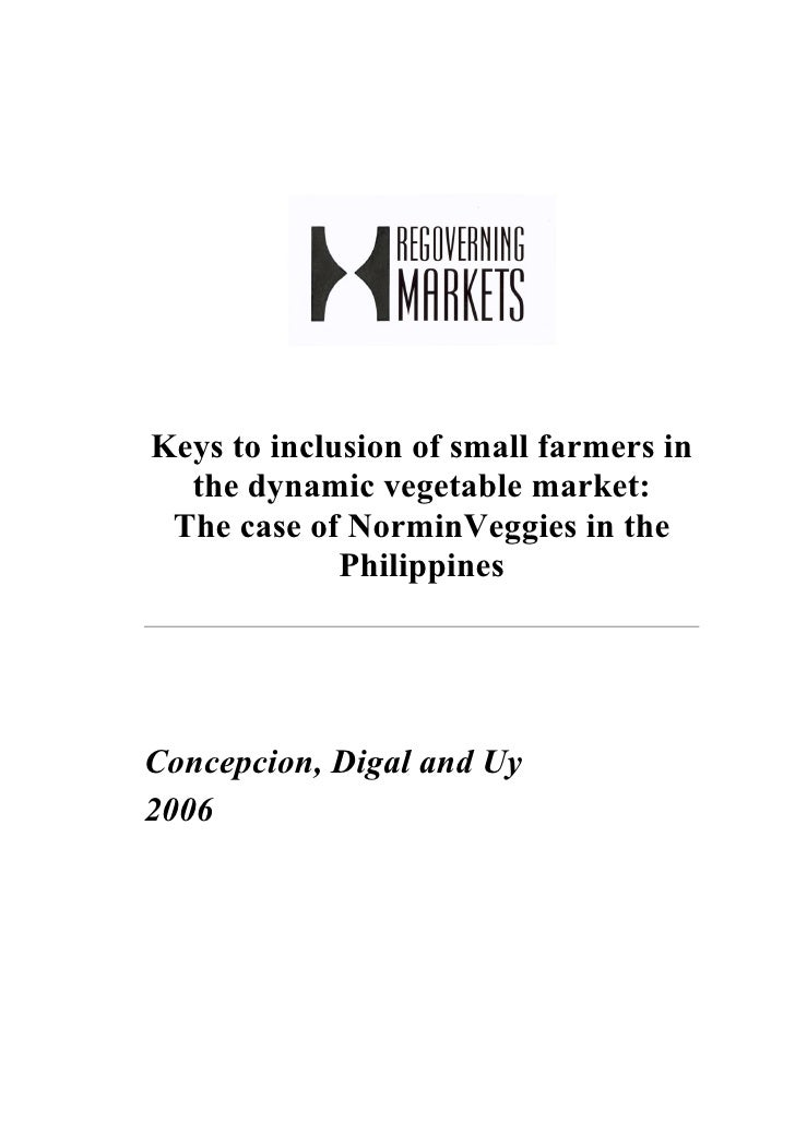 Keys to inclusion of small farmers in  the dynamic vegetable market: The case of NorminVeggies in the             Philippi...