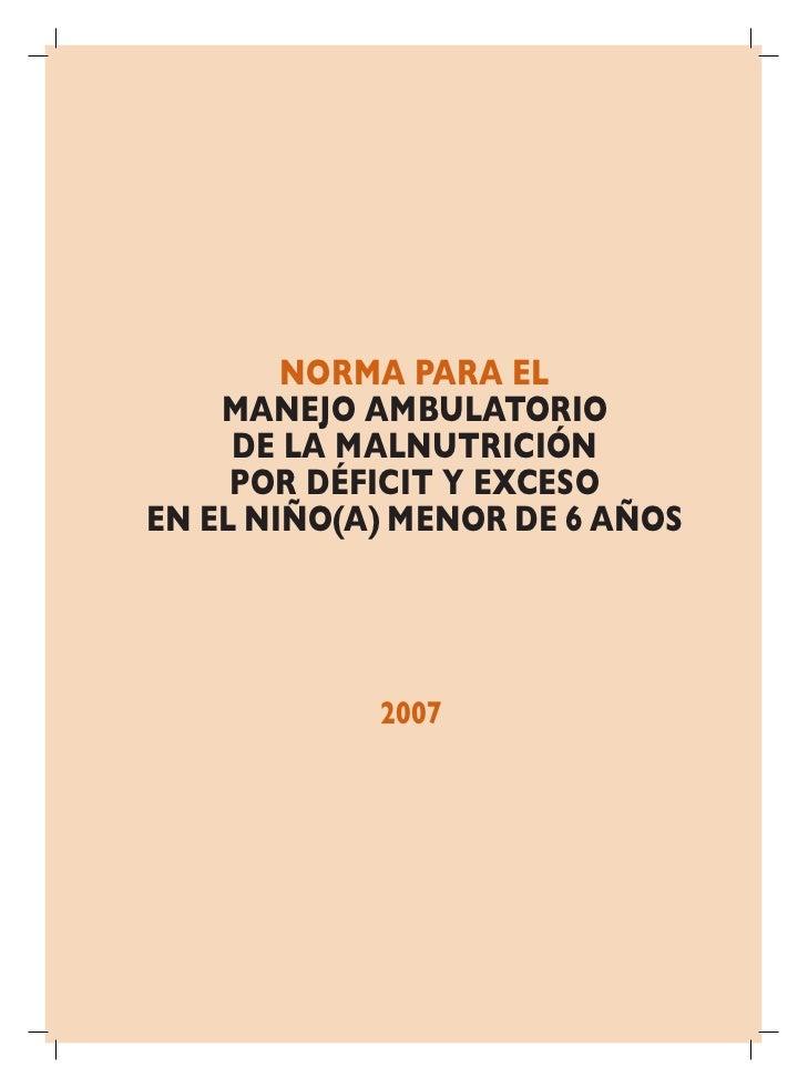 NORMA PARA EL    MANEJO AMBULATORIO     DE LA MALNUTRICIÓN     POR DÉFICIT Y EXCESOEN EL NIÑO(A) MENOR DE 6 AÑOS          ...