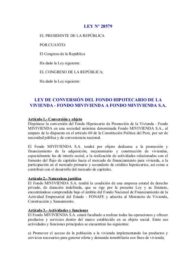 LEY Nº 28579 EL PRESIDENTE DE LA REPÚBLICA POR CUANTO: El Congreso de la República Ha dado la Ley siguiente: EL CONGRESO D...