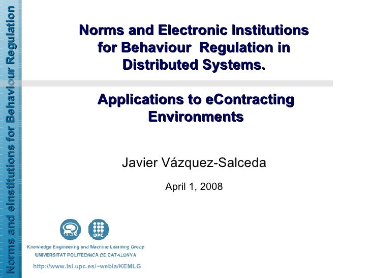 Norms and Electronic Institutions  for Behaviour  Regulation in  Distributed Systems.  Applications to eContracting Enviro...